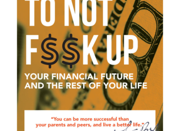 How to Not F**k Up Your Financial Future…